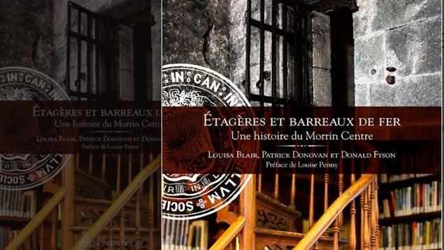Étagères et barreaux de fer : Une histoire du Morrin Centre