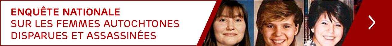 Enquête nationale sur les femmes autochtones disparues et assassinées