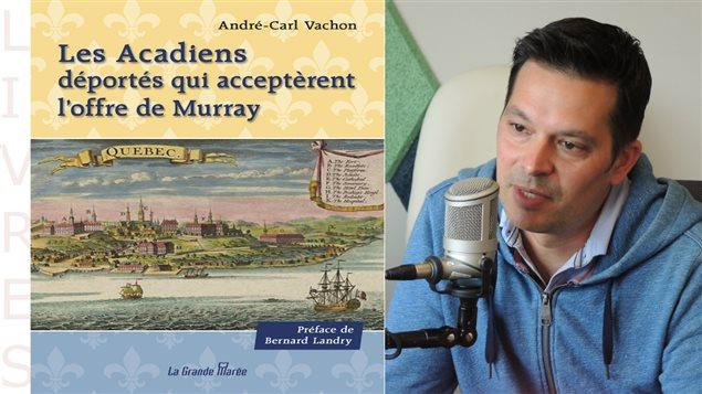 Les Acadiens déportés et André-Carl Vachon