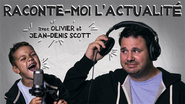 Raconte-moi l'actualité avec Olivier et Jean-Denis Scott