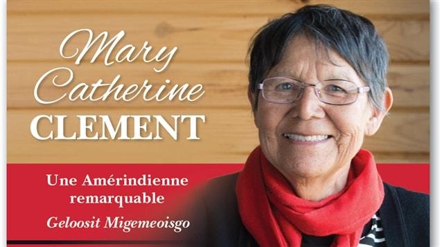 La couverture du livre 'Mary Catherine Clement, Une Am�rindienne remarquable'
