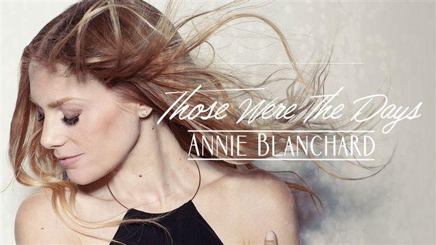 Annie Blanchard lance son nouvel album, « Those Were The Days »