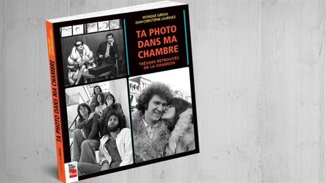 Livre Ta photo dans ma chambre - Tr�sors trouv�s de la chanson de Monique Girard et Jean-Christophe Laurence