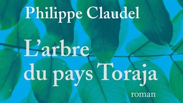 Couverture du roman L'arbre du pays Toraja, de Philippe Claudel