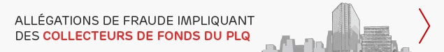 Allégations de fraude impliquant des collecteurs de fonds du PLQ