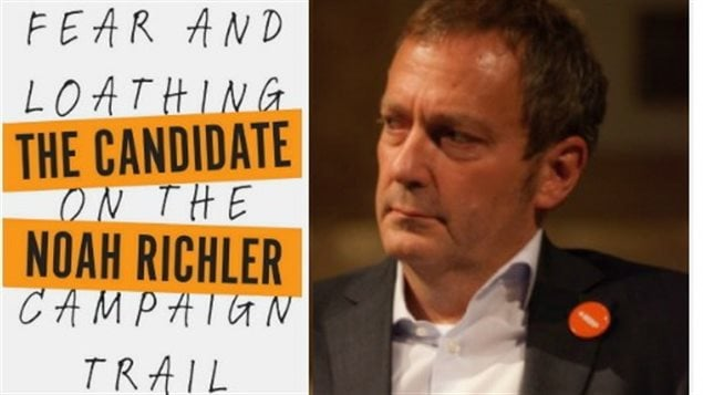 Noah Richler and his new book on his experience as a candidate in Canada's 2015 federal election.