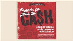 Présentation du CIRADD et la MRC d' Avignon présentent les monologues Prends ça pour du ca$h!
