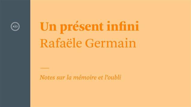 Détail de la couverture du livre Un présent infini de Rafaële Germain