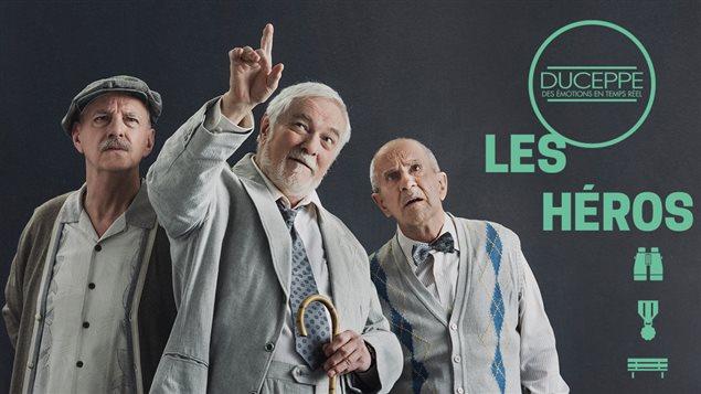La pièce Les héros, avec Marc Legault, Michel Dumont et Guy Mignault