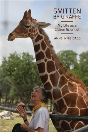 Anne Innis Daag's book, Smitten by Giraffe published by McGill-Queen's University Press details her life work and struggles.