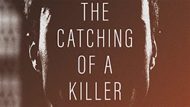 La couverture du livre «The Catching of a Killer - La job de Ti-Luc Landry»