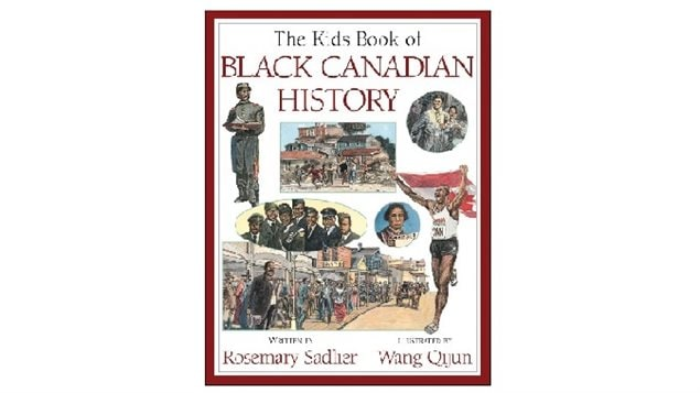 The Kids Book of Black Canadian History, one of several by author Rosemary Sadlier