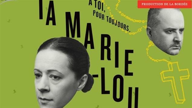 À toi pour toujours, ta Marie-Lou, présentée au Théâtre de La Bordée jusqu'au 18 mars.