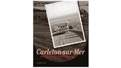 Page couverture du livre Carleton-sr-Mer, un regard sur la passé