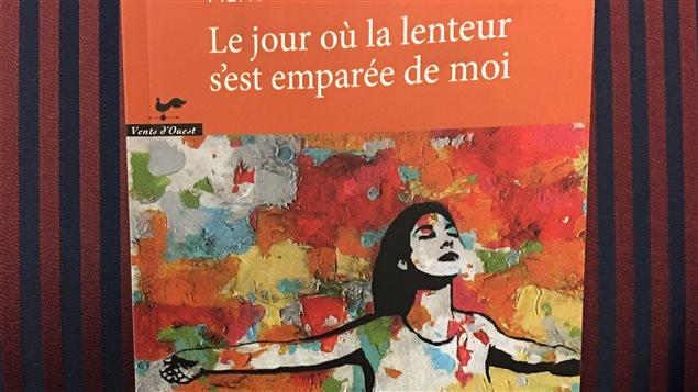 « Le jour où la lenteur s'est emparée de moi » de Marie-France Gaumont, publié aux Éditions Vents d'Ouest