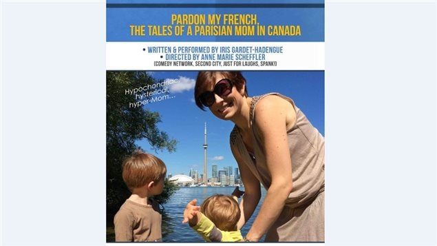 Affiche du spectacle «Pardon My French, The Tales of a Parisian Mom in Toronto.»