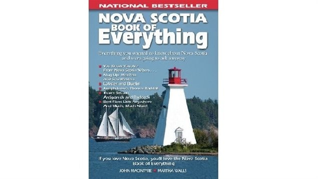 The Nova Scotia Book of Everything: timeline, worst weather, Scotia slang, What they earn, best beaches, worst crimes, then and now, famous Nova Scotians..and much much more