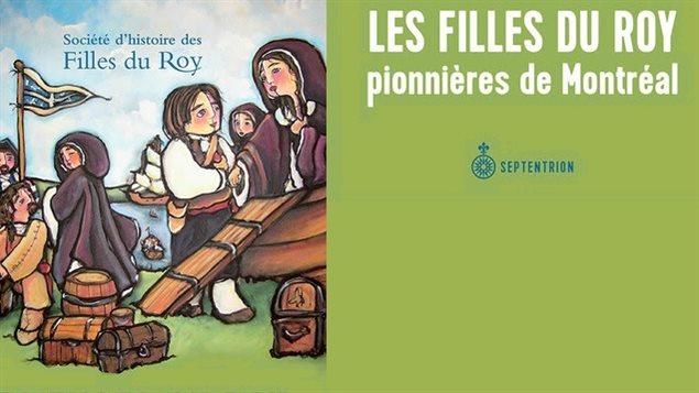Images tirées de la page couverture du livre « Les filles du roy, pionnières de Montréal »
