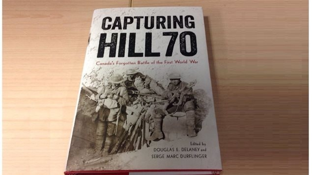 Capturing Hill 70: Canada's Forgotten Battle of the First World War : published by UBC Press