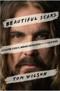 Beautiful Scars: Steeltown Secrets, Mohawk Skywalkers, and the Road Home