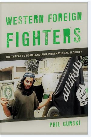 "Phil Gurski's book *Western Foreign Fighters: the threat to homeland and international security"","