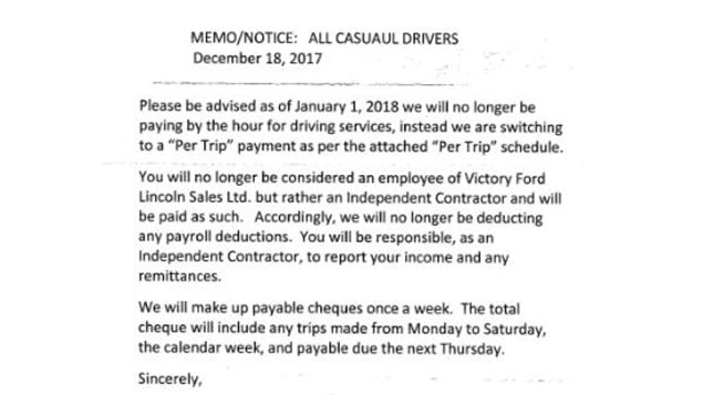 Another example of business reaction to the minimum wage increase in a memo which outlines employment changes for *casuaul* (sic) drivers at Victory Ford Lincoln Sales in Chatham, Ont. 'You will no longer be considered an employee ... but rather an Independent Contractor and will be paid as such.'