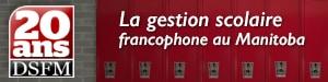 20 ans de gestion scolaire francophone au Manitoba