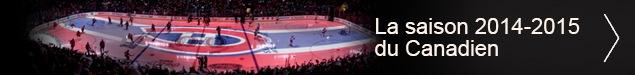 Le Canadien 2014-2015, au jeu!