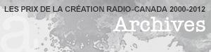 Les prix littéraires Radio-Canada 2000-2012. Archives