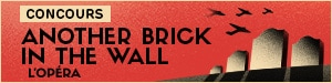 Concours Another Brick in The Wall - l'Opéra
