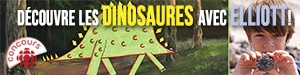 Découvre les dinosaures avec Elliott!