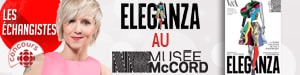 Eleganza au Mus�e McCord