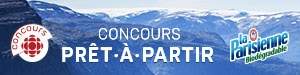 Concours Prêt-à-partir! - Du 21 août au 12 novembre 2017 - Portail thématique ICI La Rentrée 2017 (partenaire : La Parisienne)