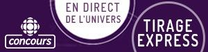 Concours Tirage express - Émission En direct de l'univers - Du 9 septembre au 31 décembre 2017