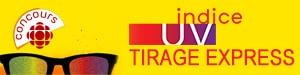 Concours Tirage express - Émission Indice UV - Du 16 juin au 7 septembre 2017