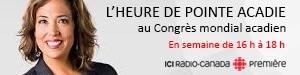 L'heure de pointe Acadie au Congrès mondial acadien