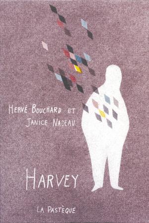 <em>Harvey</em>, de l'illustratrice Janice Nadeau et de l'auteur Hervé Bouchard. Éditions de la Pastèque.