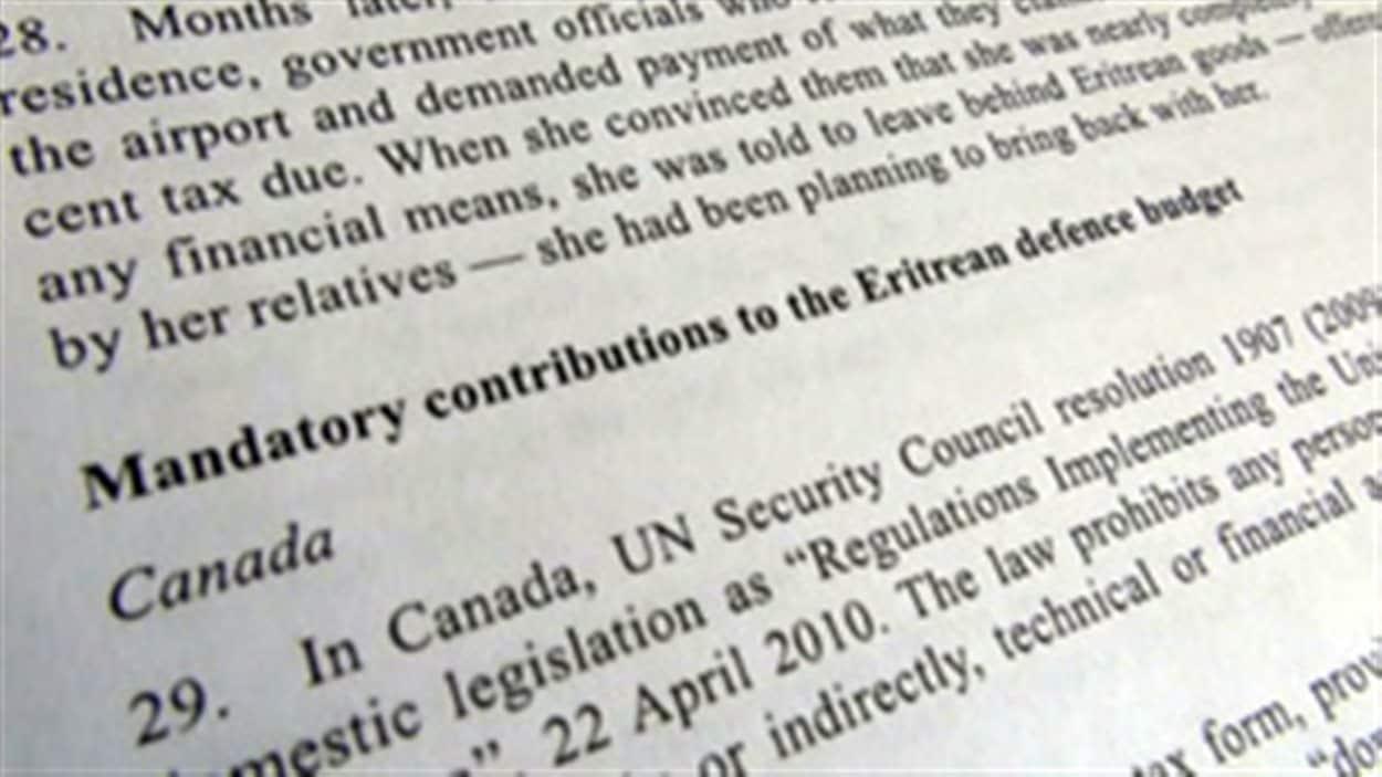 Un rapport de l'ONU publié en 2012 indique que l'Érythrée menace et intimide des citoyens pour inciter des expatriés à payer une «taxe de la diaspora» au consulat de l'Érythrée à Toronto.