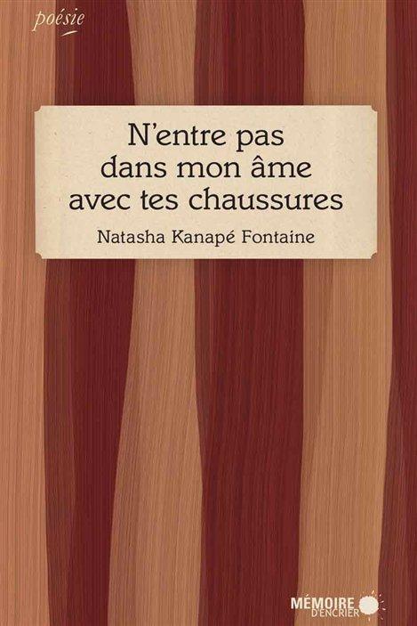 La couverture du recueil de poésie de Natasha Kanapé Fontaine, «N'entre pas dans mon âme avec tes chaussures»
