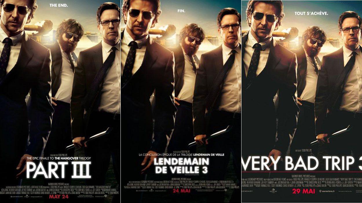L'affiche d'un film aux trois titres : à gauche The hangover part III aux États-Unis, au centre Lendemain de veille 3 au Québec et à droite Very bad trip 3 en France