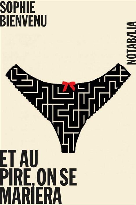La couverture du livre de Sophie Bienvenu «Et au pire, on se mariera», réédité dans la collection Notabilia (Éditions Noir sur Blanc).