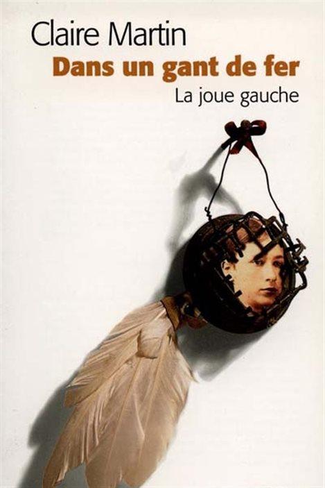 Détail de la couverture du livre de Claire Martin, «Dans un gant de fer, la joue gauche».