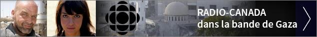 Radio-Canada dans la bande de Gaza