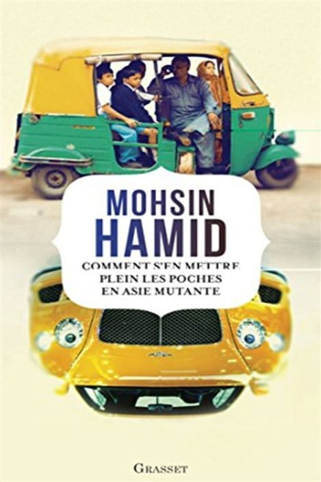 La couverture de « Comment s'en mettre plein les poches en Asie mutante » de Mohsin Hamid.