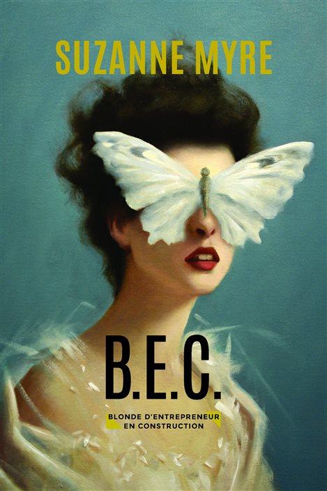 La couverture de «B.E.C.», de Suzanne Myre.