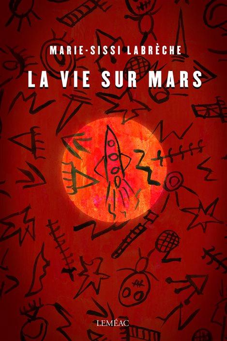 La couverture de «La vie sur mars», de Marie-Sissi Labrèche.