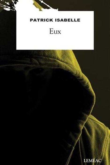 La couverture d' « Eux », de Patrick Isabelle