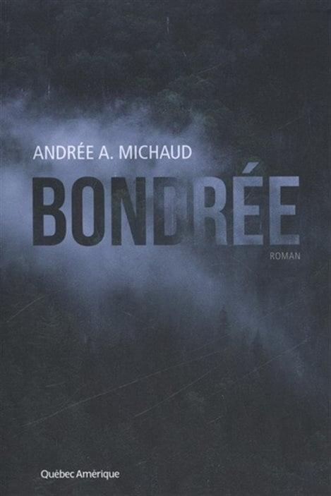 La couverture de «Bondrée», d'Andrée A. Michaud
