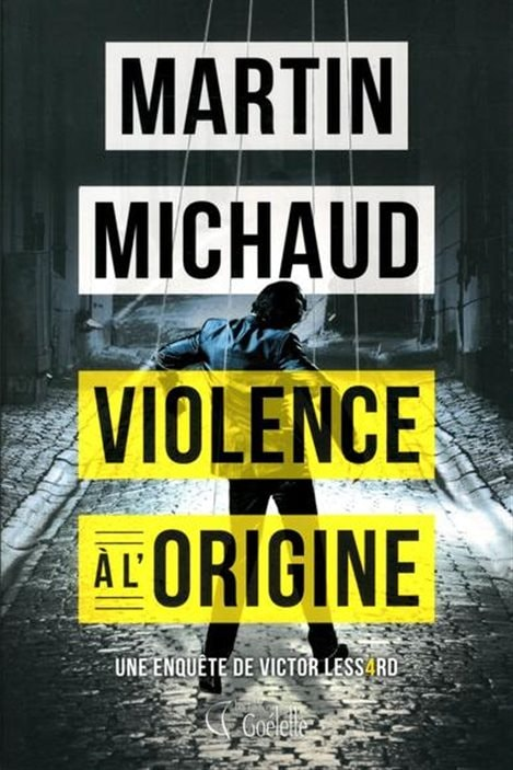 «Violence à l'origine», de Martin Michaud