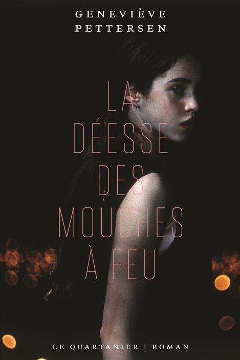 La couverture de «La déesse des mouches à feu» de Geneviève Pettersen